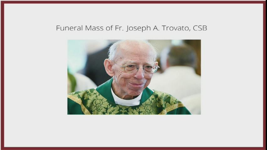 Funeral Mass for Father Joseph Trovato, CSB